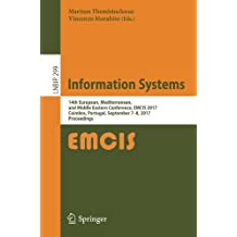 Information Systems: 14th European, Mediterranean, and Middle Eastern Conference, EMCIS 2017, Coimbra, Portugal, September 7-8, 2017, Proceedings (Lecture Notes in Business Information Processing)