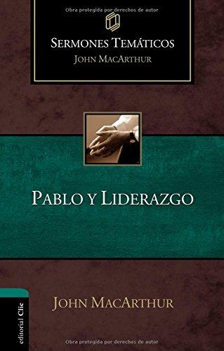Sermones Temáticos sobre Pablo y liderazgo (25Apóstol Pablo) (Sermones Tematicos MacArthur)
