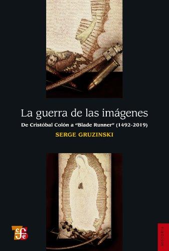 La guerra de las imágenes. De Cristóbal Colón a Blade Runner (1942-2019)
