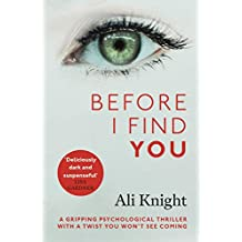 Before I Find You: The gripping psychological thriller that you will not stop talking about