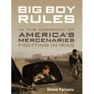 Big Boy Rules: America's Mercenaries Fighting in Iraq [Audiobook][Unabridged] (Audio CD)