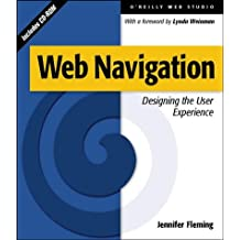 Web Navigation: Designing the User Experience (Learn by example)
