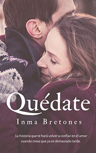 Quédate de Inma Bretones Martínez