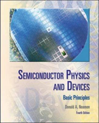 [Semiconductor Physics And Devices] (By: Donald A. Neamen) [published: March, 2011]