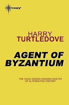 Agent of Byzantium (English Edition) von [Turtledove, Harry]