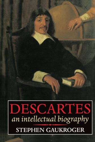 Descartes - An Intellectual Biography