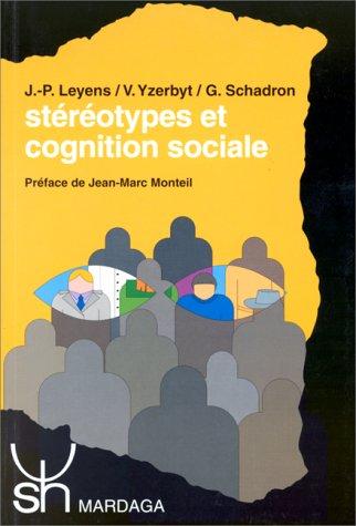 Strotypes et cognition sociale. tude des processus mentaux en psychologie sociale