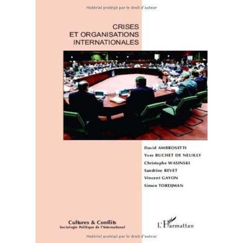 Cultures & conflits, N° 75 : Crises et organisations internationales de David Ambrosetti (29 janvier 2010) Broché