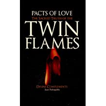 Pacts of Love: THE SACRED TRUTH OF THE TWIN FLAMES (English Edition)