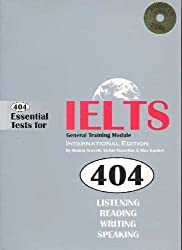 404 Essential Tests for IELTS General Training Module: General Training Module Book: Practice Tests for IELTS