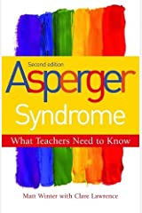 Asperger Syndrome - What Teachers Need to Know: Second Edition Paperback