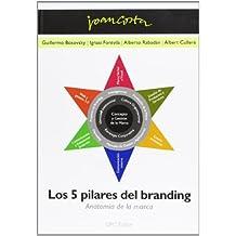 Los 5 pilares del branding : anatomía de la marca