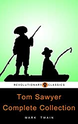 Tom Sawyer Complete Collection (All 4 Books): (Active TOC, Active Footnotes, Unabridged, Illustrated)