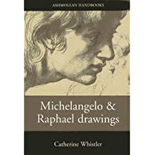 ({MICHELANGELO AND RAPHAEL DRAWINGS}) [{ By (author) Catherine Whistler }] on [July, 2006]