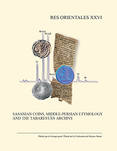 Sasanian Coins, Middle-Persian Etymology and the Tabarestan Archive (Res Orientales)