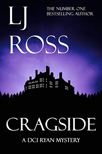 Cragside: A DCI Ryan Mystery (The DCI Ryan Mysteries Book 6) by [Ross, LJ]