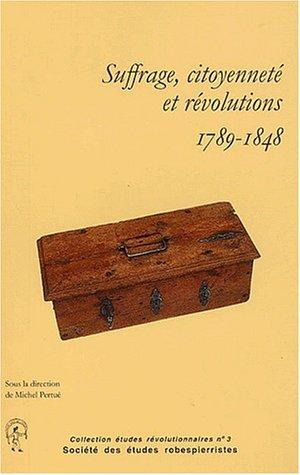 Suffrage, citoyenneté et révolutions, 1789-1848. Journée d'études du 10 mars 2001 au lycée Henri IV