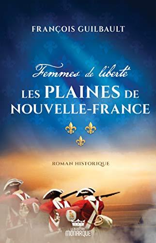 Femmes de liberté (Les plaines de Nouvelle-France t. 1)