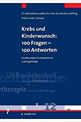 Krebs und Kinderwunsch: 100 Fragen - 100 Antworten: Ein Ratgeber für Patientinnen und Angehörige (Patientenratgeber) Taschenbuch