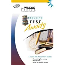 Reducing Test Anxiety (Praxis Study Guides)