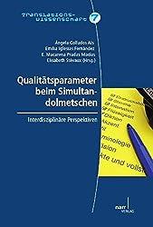 Qualitätsparameter beim Simultandolmetschen: interdisziplinäre Perspektiven