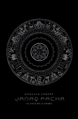 Janaq Pacha, el cielo en la tierra por Gonzalo Cortes