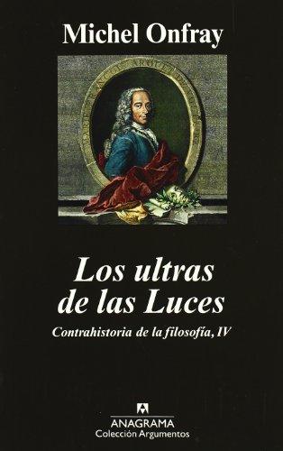 Los Ultras De Las Luces (Argumentos) por Michel Onfray