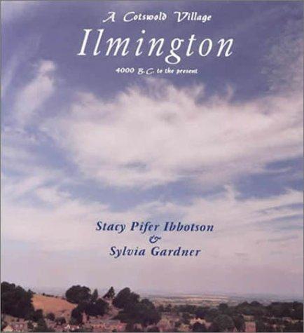 A Cotswold Village: Ilmington 4000 BC to the Present par Stacy Pifer Ibbotson