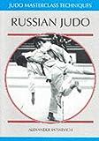 Russian Judo (Judo Masterclass Techniques)