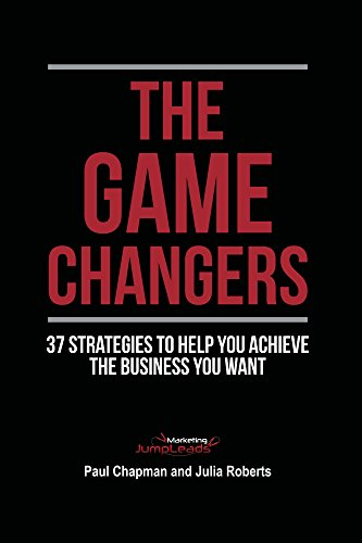 the-game-changers-second-edition-37-strategies-to-help-you-achieve-the-business-you-want