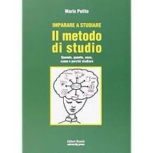 Guida allo studio. Il metodo. Quando, quanto, come, dove e perché studiare? di Polito, Mario (2010) Tapa blanda