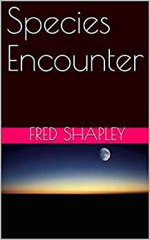 Species Encounter by [Shapley, Fred]