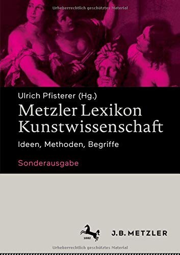 Metzler Lexikon Kunstwissenschaft: Ideen, Methoden, Begriffe - Sonderausgabe