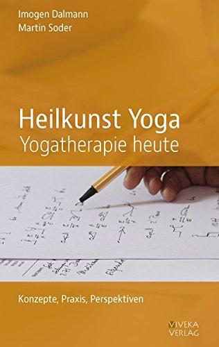 Heilkunst Yoga: Yogatherapie Heute
