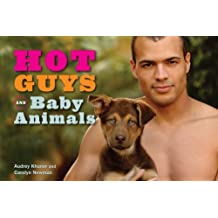 Hot Guys and Baby Animals by Audrey Khuner (2011-11-08)