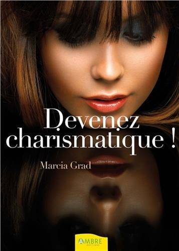 Devenez charismatique ! par Marcia Grad