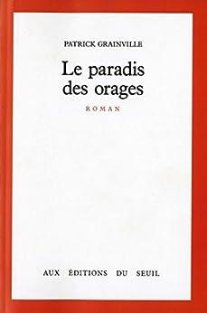 Le Paradis des orages par [Grainville, Patrick]