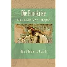 Die Eurokrise: Das Ende Von Utopie