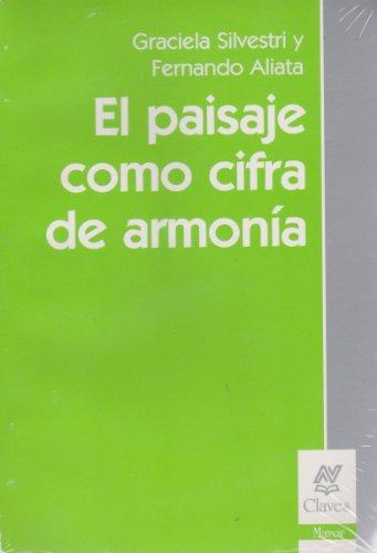 El Paisaje Como Cifra de Armonia por Fernando Aliata, Graciela Silvestri