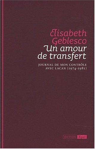 Un amour de transfert. Journal de mon contrôle avec Lacan 1974-1981
