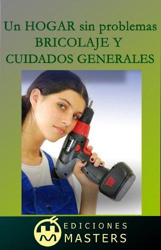Descargar Libro Un hogar sin problemas (Bricolaje y cuidados generales) de Adolfo Perez Agusti