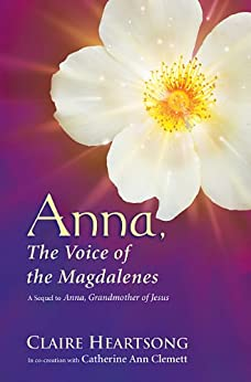Anna, the Voice of the Magdalenes by [Heartsong, Claire, Clemett, Catherine Ann]