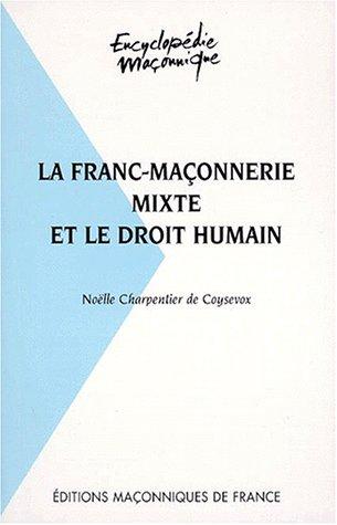 La Franc-maçonnerie mixte et le droit humain par Noëlle Charpentier