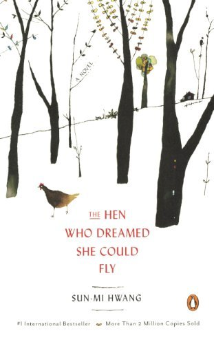The Hen Who Dreamed She Could Fly (Turtleback School & Library Binding Edition) by Sun-mi Hwang (2013-11-26)