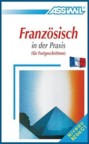 Assimil-Methode. Französisch in der Praxis. Lehrbuch: Für Fortgeschrittene