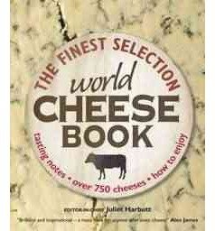 The World Cheese Book by Harbutt, Juliet ( AUTHOR ) Oct-01-2009 Hardback