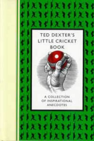 The Little Cricket Book por Ted Dexter