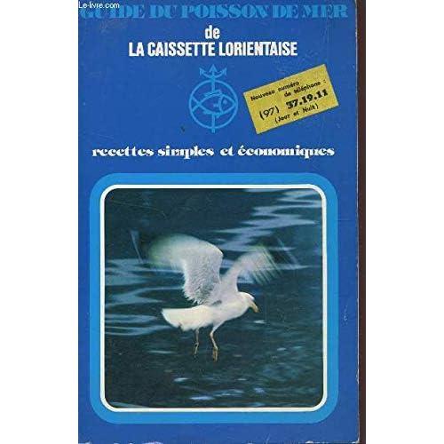 GUIDE DU POISSON DE MER DE LA CAISSETTE LORIENTAISE - RECETTES SIMPLES ET ECONOMIQUES.