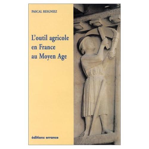 L'Outil agricole en France au Moyen Age