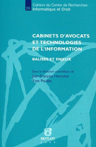 Cabinets d'avocats et technologies de l'information : balises et enjeux par Jean-François Henrotte